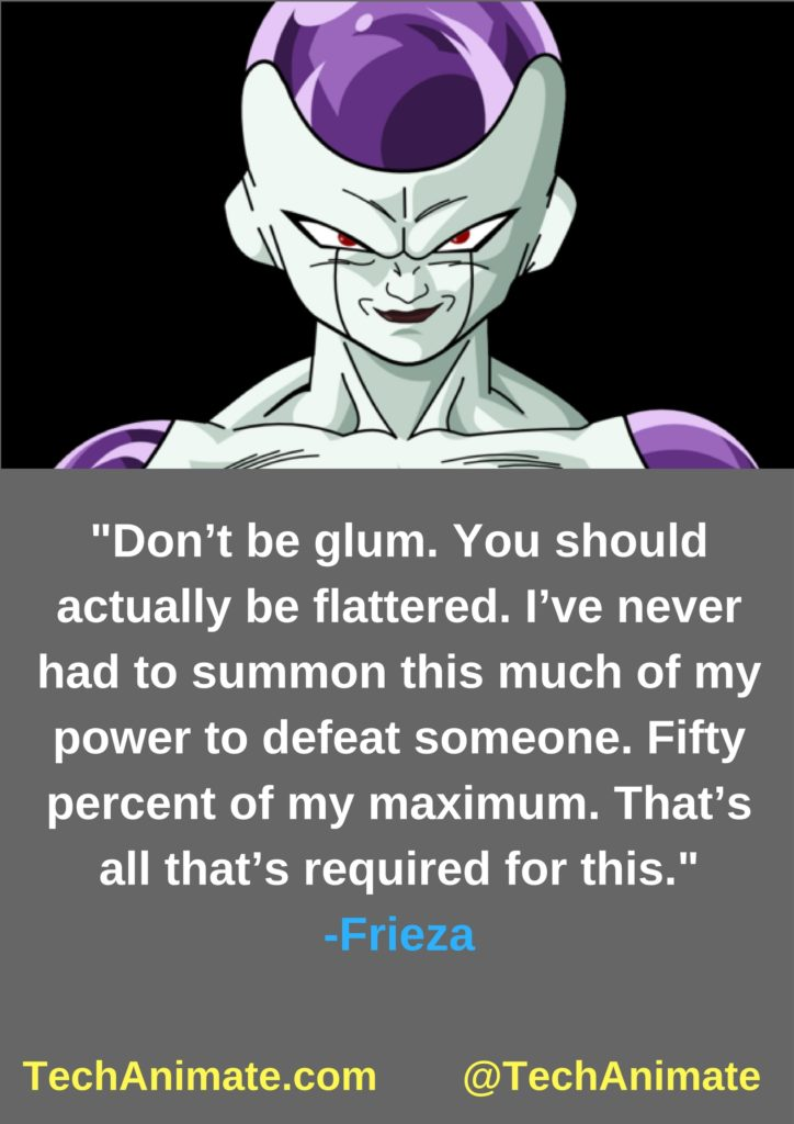 Don't be glum. You should actually be flattered. I've never had to summon this much of my power to defeat someone. Fifty percent of my maximum. That's all that's required for this.