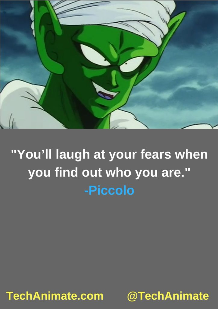 You'll laugh at your fears when you find out who you are.