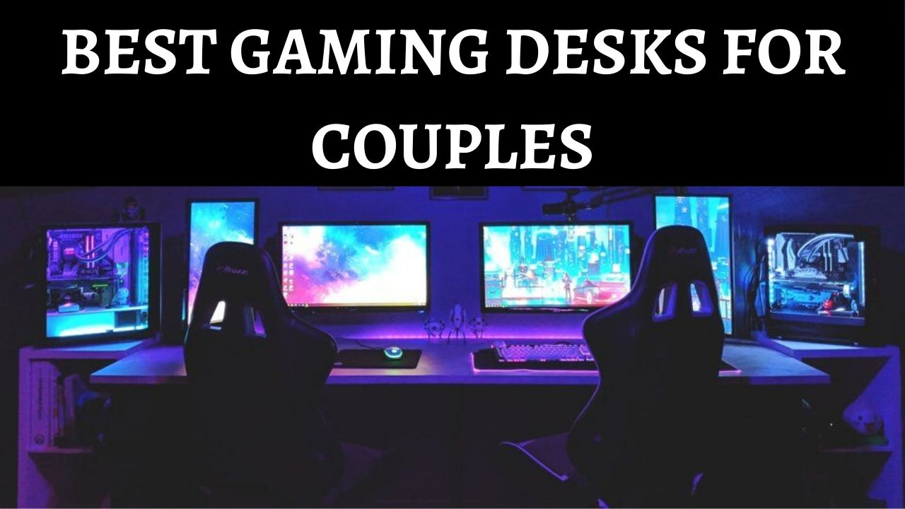 Gaming Desks for Couples