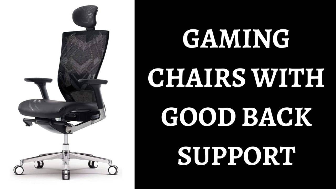 Best Gaming Chairs with Good Back Support