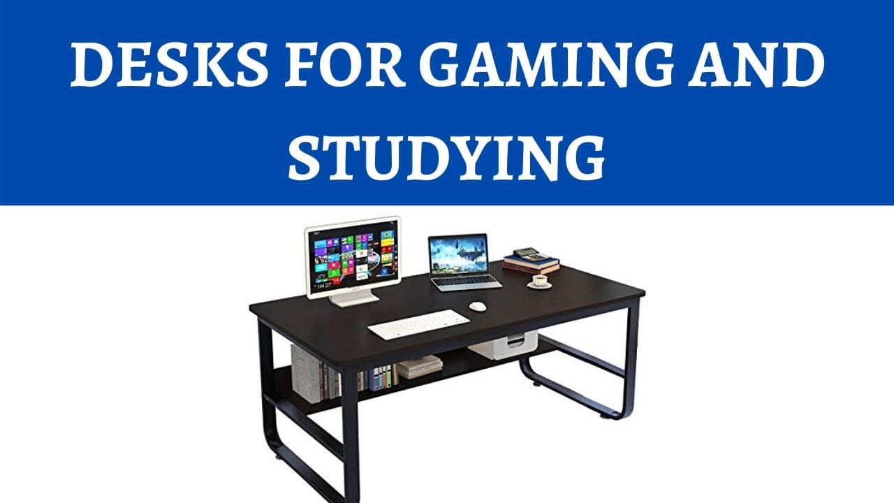DESKS FOR GAMING AND STUDYING