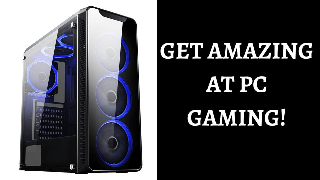 Get Better at PC Gaming